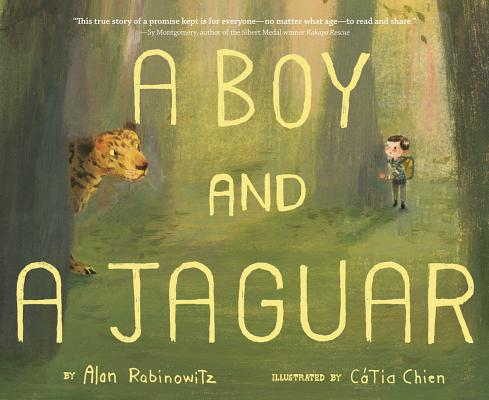 A Boy and a Jaguar By Rabinowitz, Alan/ Chien, Catia (ILT)